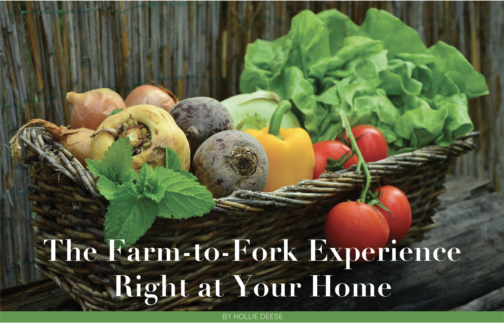 in your backyard the farm to fork experience right at your home