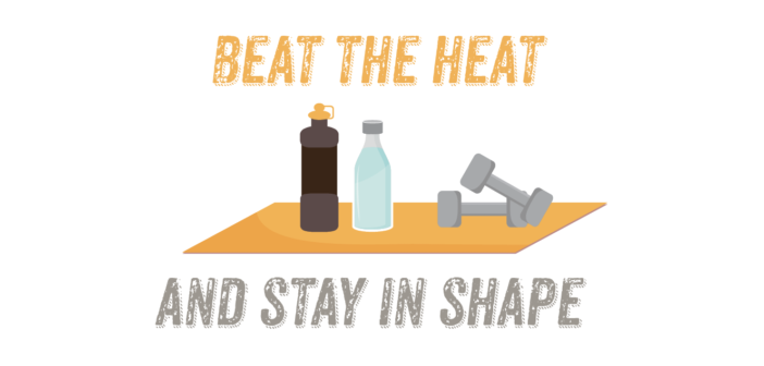 Let's Get Physical: Beat the Heat and Stay in Shape