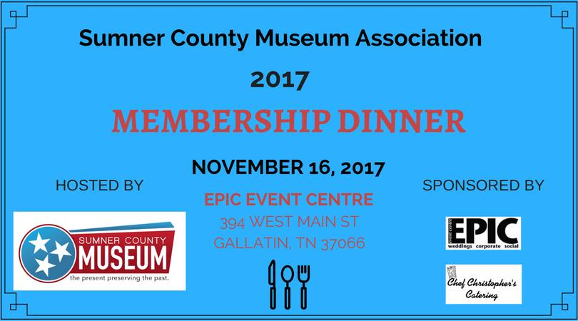 2017 Membership Dinner - Sumner County Museum @ EPIC Event Centre