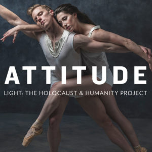 Attitude: Light/The Holocaust & Humanity Project